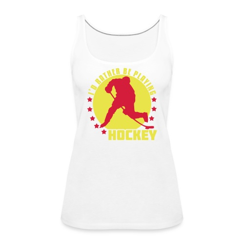 id_rather_be_playing_hock - Women's Premium Tank Top