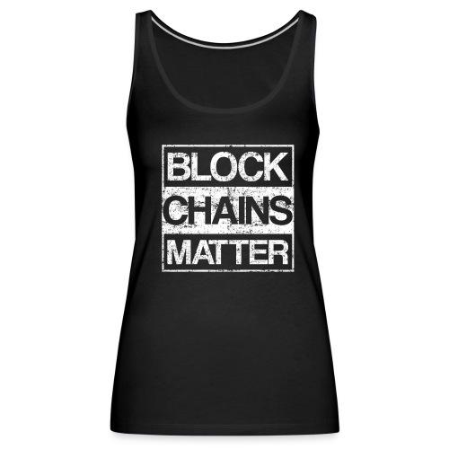 Blockchains Matter Cryptocurrency - Frauen Premium Tank Top