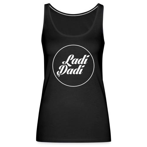 Ladi Dadi met cirkel - Vrouwen Premium tank top