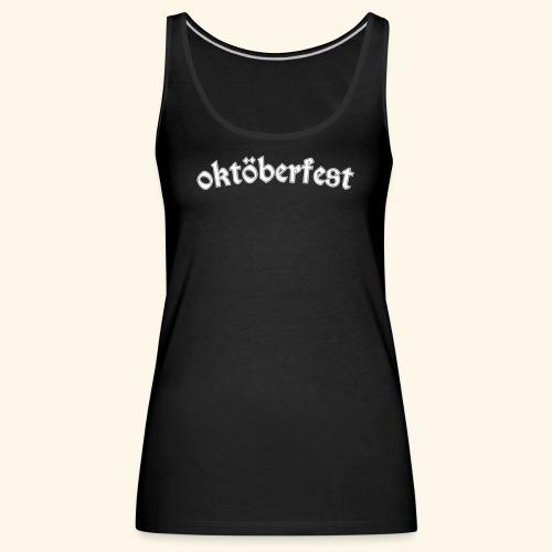 oktöberfest - Frauen Premium Tank Top