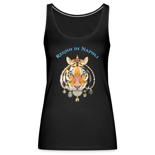 regno di napoli tigre - Canotta premium da donna