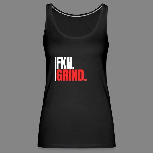 FKN.GRIND. - Frauen Premium Tank Top