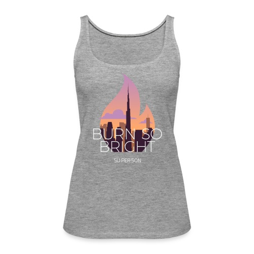 Burn So Bright - Dame Premium tanktop