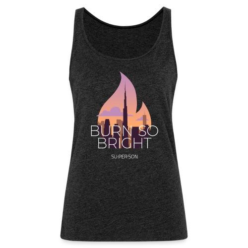 Burn So Bright - Dame Premium tanktop