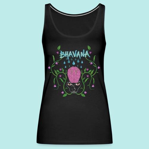 BHAVANA, el cultivo de la mente - Camiseta de tirantes premium mujer