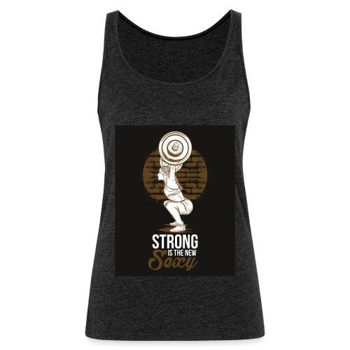 Strong is The New Sexy - Naisten premium hihaton toppi