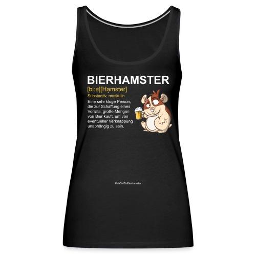 Bierhamster Bier Hamsterkauf Duden Definition Fun - Frauen Premium Tank Top