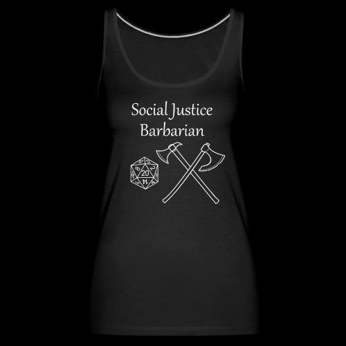 Social Justice Barbarian - Women's Premium Tank Top