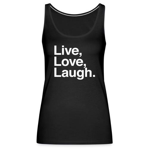 live love laugh - Women's Premium Tank Top
