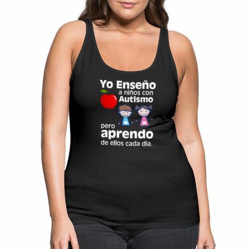 Yo aprendo del Autismo - Camiseta de tirantes premium mujer