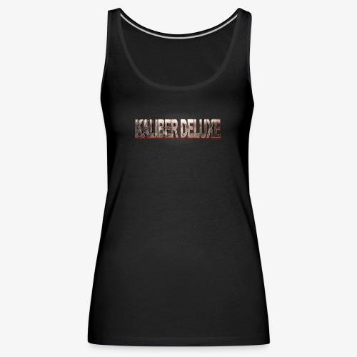 Kaliber Deluxe Fan Stuff - Frauen Premium Tank Top