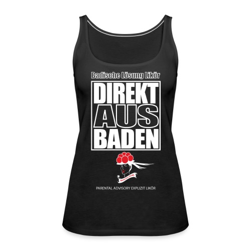 Direkt aus Baden - Frauen Premium Tank Top