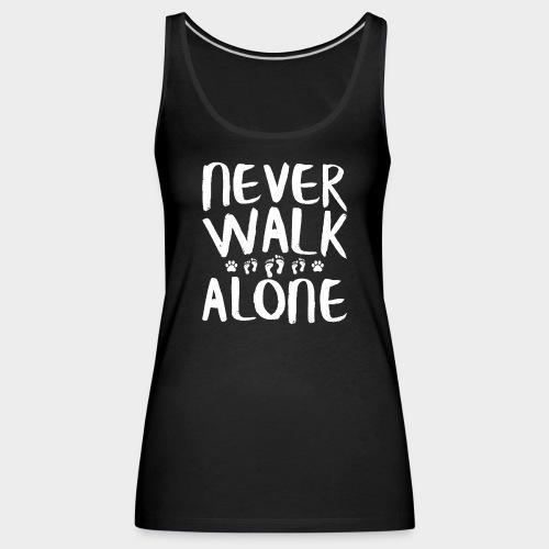 Never Walk Alone Hund - Frauen Premium Tank Top
