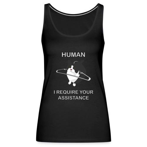 Human, I require your assitance! - Frauen Premium Tank Top