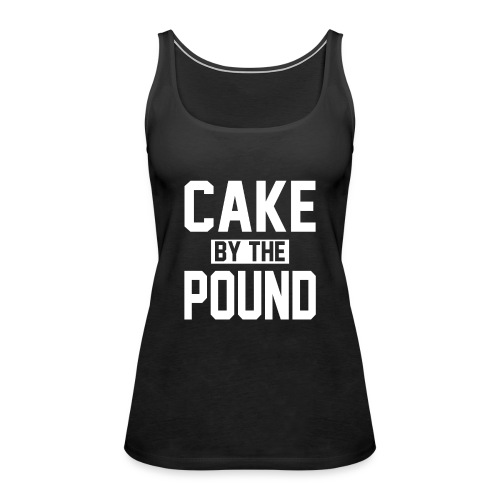 Cake by the Pound - Women's Premium Tank Top
