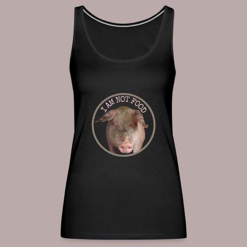 I AM NOT FOOD PIG - Premiumtanktopp dam