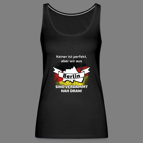 Perfekt Berlin - Frauen Premium Tank Top