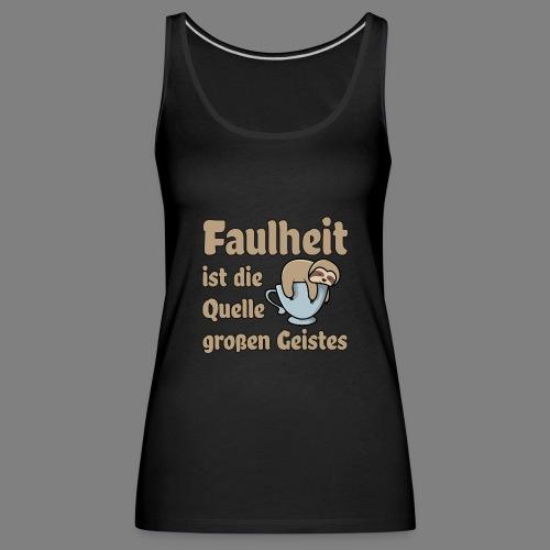 Faulheit - Frauen Premium Tank Top