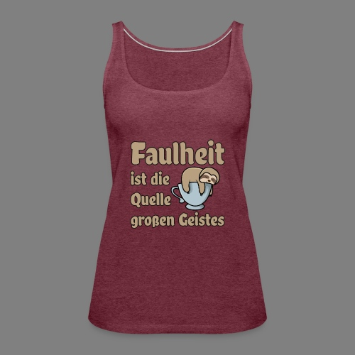Faulheit - Frauen Premium Tank Top
