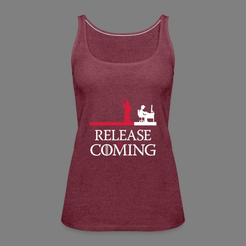 release is coming - Frauen Premium Tank Top