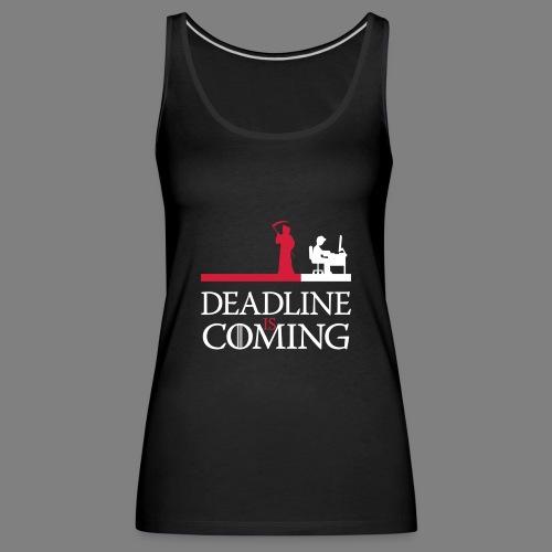 deadline is coming - Frauen Premium Tank Top