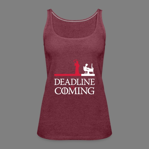 deadline is coming - Frauen Premium Tank Top