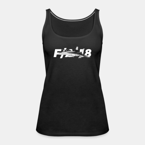 F/A-18 Super Hornet | F 18 | F18 | F/A18 | Hornet - Women's Premium Tank Top