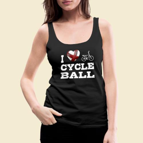 Radball | I Love Cycle Ball - Frauen Premium Tank Top