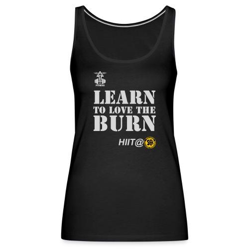 learn_to_love_the_burn_we - Frauen Premium Tank Top