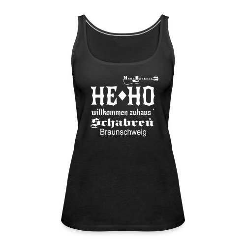 HE HO Schabreu - Frauen Premium Tank Top