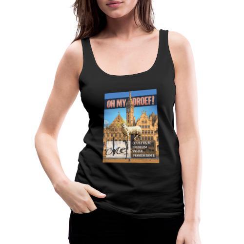 Oh My Droef! - Vrouwen Premium tank top