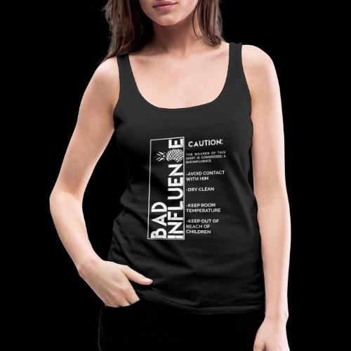 Bad Influence - Camiseta de tirantes premium mujer