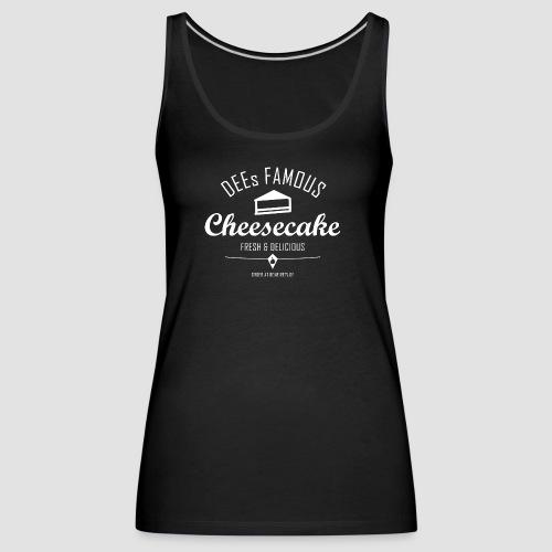DEEs Famous Cheescake - Frauen Premium Tank Top