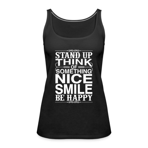 Stand up be Happy - Frauen Premium Tank Top