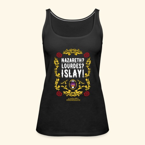 Funny Islay Shirt for Whisky Lovers - Frauen Premium Tank Top