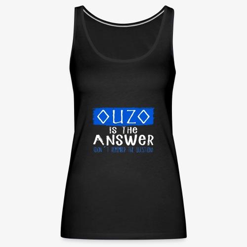 Ouzo is the answer - Frauen Premium Tank Top