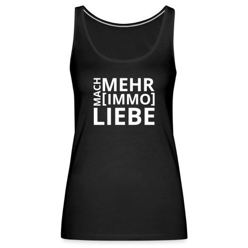 Mach mehr [Immo] Liebe! - Frauen Premium Tank Top