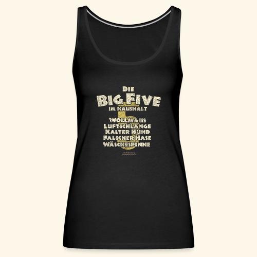 Sprüche T Shirt Big Five im Haushalt - Frauen Premium Tank Top