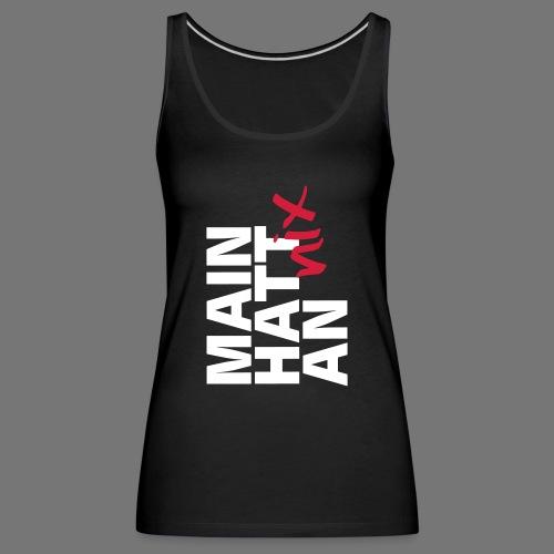 MAIN HATT nix AN - Frauen Premium Tank Top