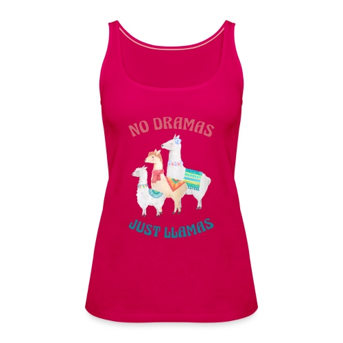 No Dramas Just Llamas - Women's Premium Tank Top