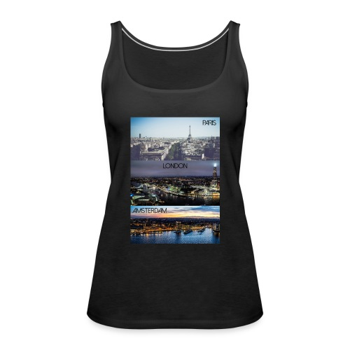 Paris London Amsterdam - Frauen Premium Tank Top