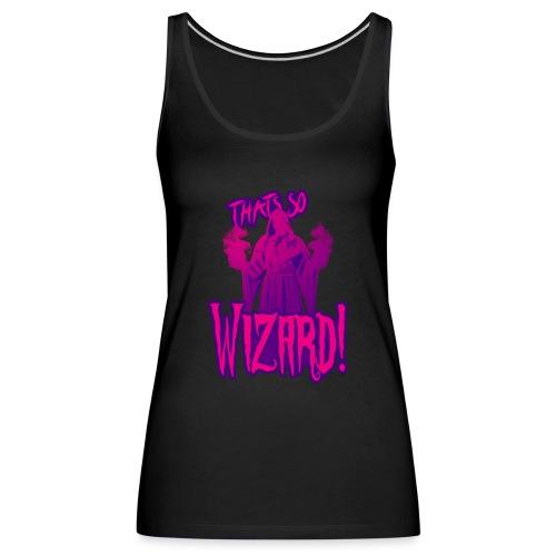 Thats so Wizard - Women's Premium Tank Top