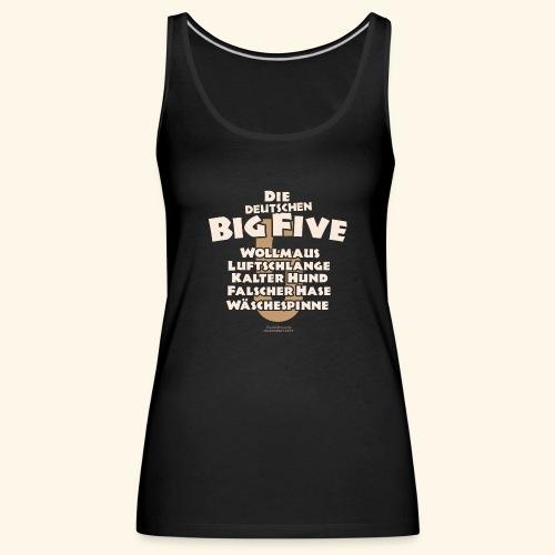 Sprüche T Shirt Die deutschen Big Five für Geeks - Frauen Premium Tank Top