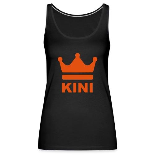 KINI ist König - Frauen Premium Tank Top