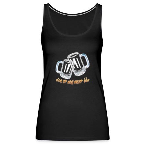 Doe er nog maar een Shirt png - Vrouwen Premium tank top