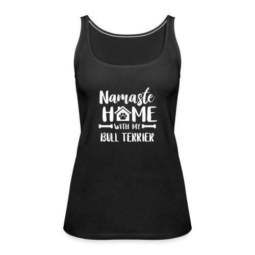 Namaste Home bullterrier - Frauen Premium Tank Top