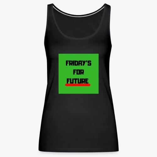 Friday's for future - Frauen Premium Tank Top