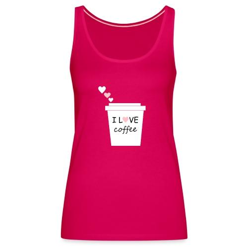 I Love Coffee (Yo amo el cafe) - Camiseta de tirantes premium mujer