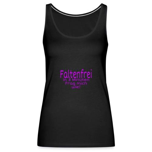 Faltenfrei in 3 Minuten - Frauen Premium Tank Top