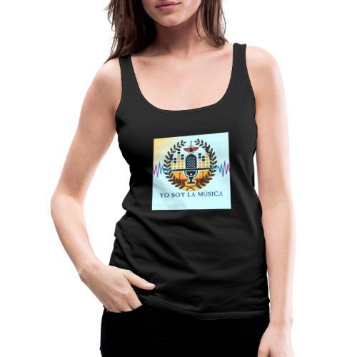 Yo soy la Música - Camiseta de tirantes premium mujer